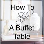 How To StyleYour Dining Room Buffet Like A Pro
