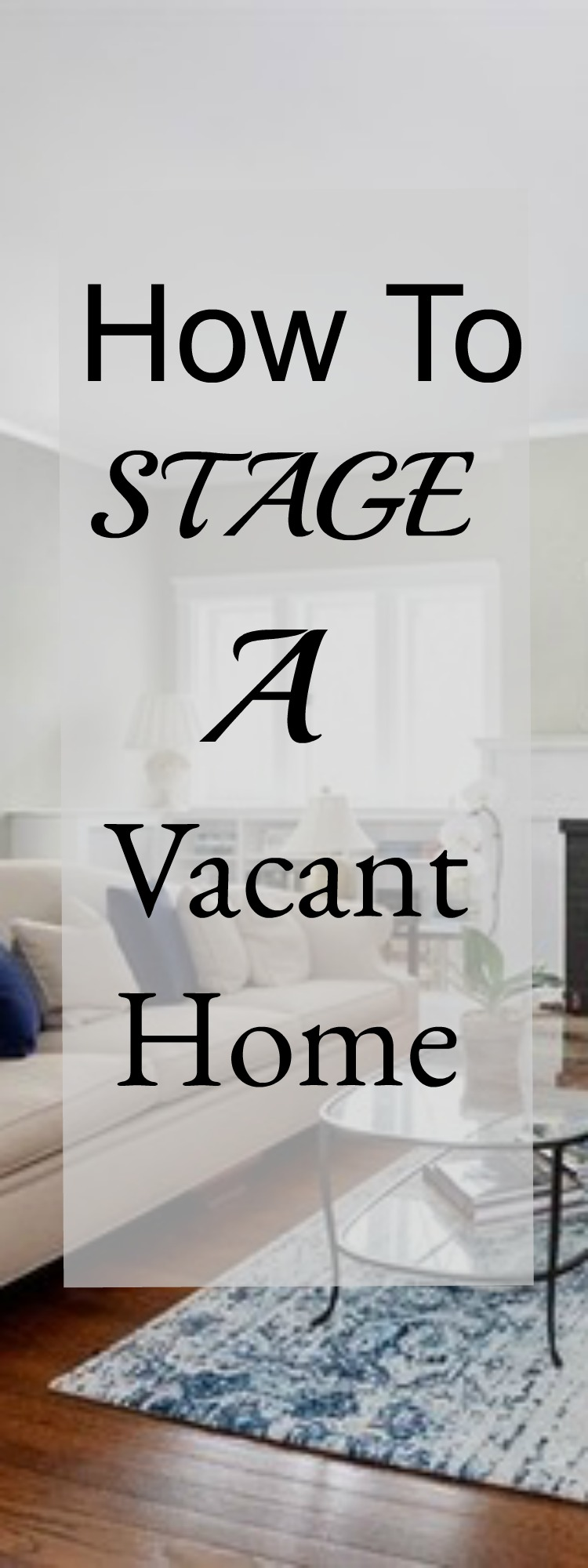Vacant Home Staging Tips How To Stage A Vacant Home